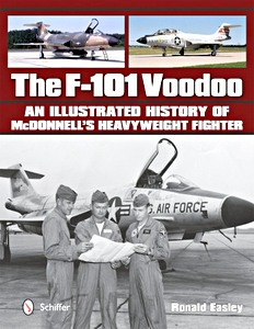Boek: The F-101 Voodoo - An Illustrated History of McDonnell's Heavyweight Fighter