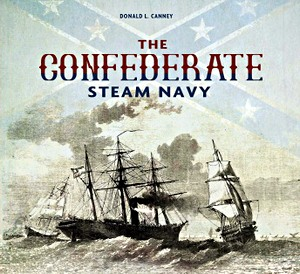 Livre : The Confederate Steam Navy : 1861-1865