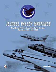 Boek: Jezreel Valley Mysteres : The Mystere Iva in Israeli Air Force Service, Squadron 109, 1956-1968
