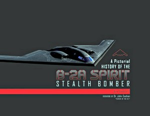 Boek: A Pictorial History of the B-2A Spirit Stealth Bomber