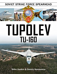 Boek: Tupolev Tu-160 : Soviet Strike Force Spearhead