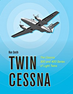 Boek: Twin Cessna : The Cessna 300 and 400 Series of Light Twins