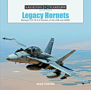Boek: Legacy Hornets : Boeing's F/A-18 A-D Hornets of the USN and USMC (Legends of Warfare)