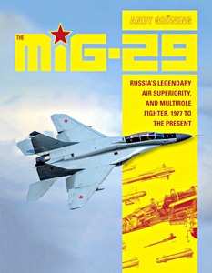 Boek: The MiG-29 - Russia's Legendary Air Superiority, and Multirole Fighter, 1977 to the Present