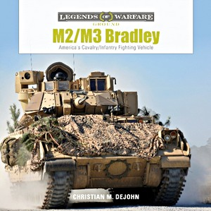 Boek: M2 / M3 Bradley - America's Cavalry/Infantry Fighting Vehicle (Legends of Warfare)