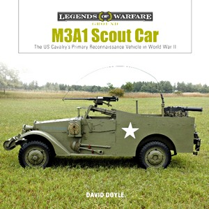 Boek: M3A1 Scout Car - The US Cavalry's Primary Reconnaissance Vehicle in World War II (Legends of Warfare)
