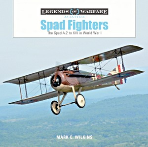 Boek: Spad Fighters - The Spad A.2 to XVI in World War I (Legends of Warfare)
