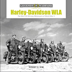 Boek: Harley-Davidson WLA: The Main US Military Motorcycle of World War II (Legends of Warfare)