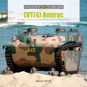 Boek: LVT(4) Amtrac - The Most Widely Used Amphibious Tractor of World War II (Legends of Warfare)