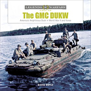 Boek: GMC DUKW - America's Amphibious Duck in World War II and Korea (Legends of Warfare)