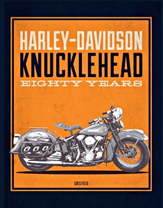 Livre : Harley-Davidson Knucklehead - Eighty Years