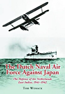 Boek: The Dutch Naval Air Force Against Japan - The Defense of the Netherlands East Indies, 1941-1942
