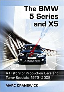 Livre : The BMW 5 Series and X5 - A History of Production Cars and Tuner Specials, 1972-2008