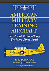 Boek : American Military Training Aircraft - Fixed and Rotary-Wing Trainers Since 1916