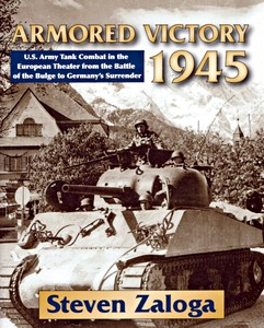 Boek: Armored Victory 1945 - U.S. Army Tank Combat in the European Theater from the Battle of the Bulge to Germany's Surrender
