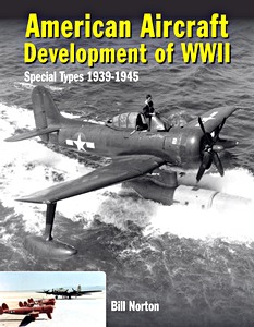 Boek : American Aircraft Development of WWII : Special Types 1939-1945