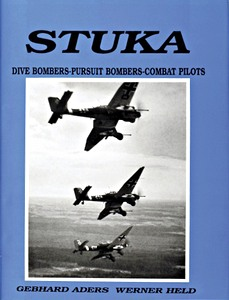 Boek: Stuka: Dive Bombers, Pursuit Bombers, Combat Pilots - Pictorial Chronicle of German Close-combat Aircraft to 1945