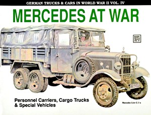 Livre : Mercedes at War - Personnel Carriers, Cargo Trucks & Special Vehicles