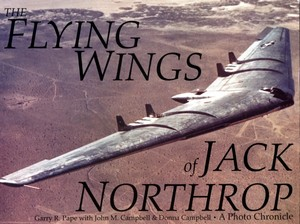 Boek: The Flying Wings of Jack Northrop - A Photo Chronicle