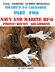 Boek: Vought's F-8 Crusader (Part 2) - Navy and Marine RF-8 Photo-Recon Squadrons (Naval Fighters)