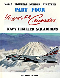 Boek: Vought's F-8 Crusader (Part 4) - Navy Fighter Squadrons (Naval Fighters)