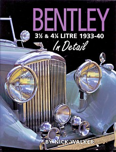 Boek: Bentley 3-1/2 & 4-1/4 Litre in Detail 1933-40