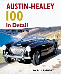 Boek: Austin Healey 100 In Detail - BN1, BN2, 100M and 100S 1953-56