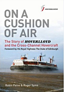 On a Cushion of Air - The Story of Hoverlloyd and the Cross-Channel Hovercraft (Hard Cover)