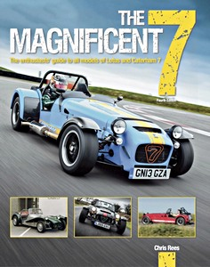 Boek: The Magnificent 7 : The Enthusiasts Guide to All Models of Lotus and Caterham (4th Edition)