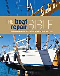 The Boat Repair Bible - A comprehensive repair guide for power and sail