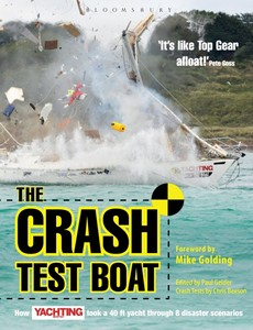 Livre : Crash Test Boat - How Yachting Monthly Took a 40ft Boat Through 8 Disaster Scenarios