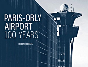 Paris-Orly Airport 100 Years