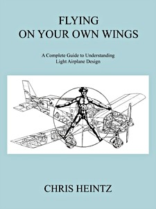 Boek : Flying on Your Own Wings - A Complete Guide to Understanding Light Airplane Design