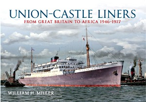 Union Castle Liners - from Great Britain to Africa 1946-1977