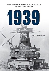 Livre : 1939 - The Second World War at Sea in Photographs