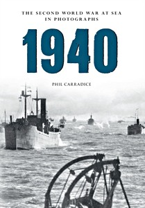 Livre : 1940 - The Second World War at Sea in Photographs