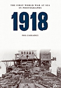 Livre : 1918 - The First World War at Sea in Photographs