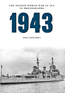 Livre : 1943 - The Second World War at Sea in Photographs