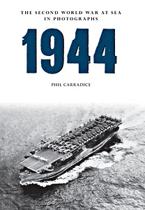 Livre : 1944 - The Second World War at Sea in Photographs