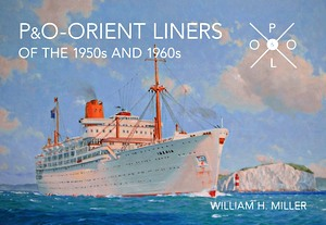 Livre : P & O Orient Liners of the 1950s and 1960s - An Illustrated History