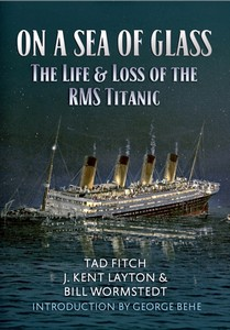 Livre : On a Sea of Glass : The Life and Loss of the RMS Titanic