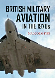 Boek : British Military Aviation in the 1970s