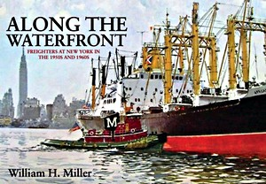 Livre : Along the Waterfront : Freighters at New York in the 1950s and 1960s