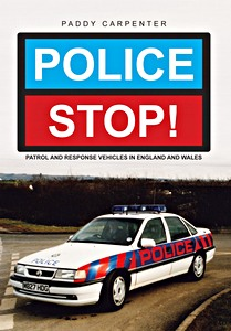 Boek : Police Stop! : Patrol and Response Vehicles in England and Wales