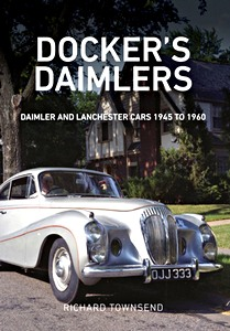 Livre : Docker's Daimlers : Daimler and Lanchester Cars 1945 to 1960