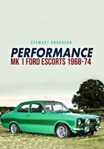 Boek: Performance Mk 1 Ford Escorts 1968-74