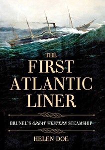 The First Atlantic Liner : Brunel's SS Great Western