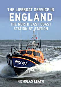Livre : The Lifeboat Service in England: The North East Coast - Station by Station