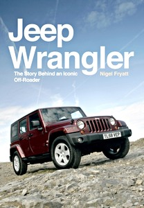 Livre : Jeep Wrangler : The Story Behind an Iconic off-Roader