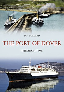 Livre : The Port of Dover Through Time